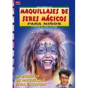 Maquillajes de Seres Magicos Para Ninos (Spanish Edition