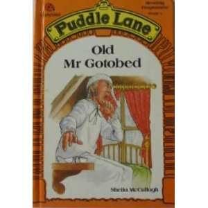 Old Mr. Gotobed (Puddle Lane Reading Program/Stage 3, Book 1) Sheila