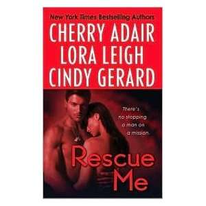 Rescue Me Publisher St. Martins Paperbacks Cherry Adair Books