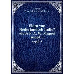 Miquel. suppl. 1: Friedrich Anton Wilhelm, Miquel:  Books