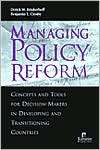 Managing Policy Reform Concepts and Tools for Decision Makersin