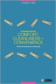 Comfort, Cleanliness and Convenience The Social Organization of