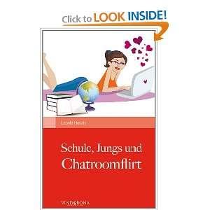 Schule, Jungs und Chatroomflirt (German Edition