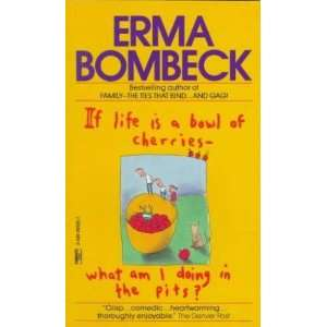 , What Am I Doing in the Pits[Paperback,1990] Erma Bombeck Books