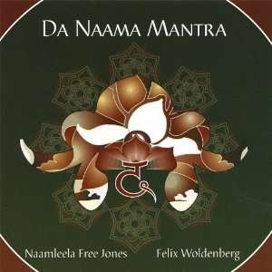 Da Naama Mantra: Naamleela Free Jones & Felix Woldenberg: Music