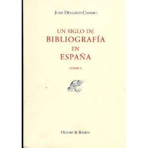 bibliografía en España. (9788478951536): Juan Delgado Casado: Books