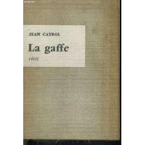 la gaffe (9782020008853): Jean Cayrol: Books
