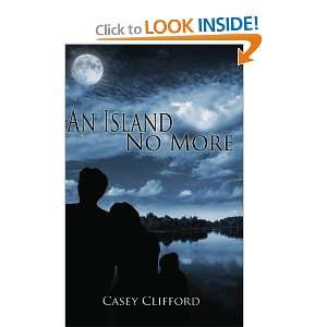 An Island No More (9781612170169): Casey Clifford: Books