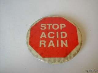 Vintage Stop Acid Rain Pinback Button Pin