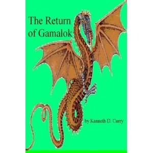 The Return of Gamalok (9780979836428): Kenneth D. Curry: Books