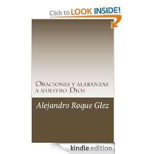 Oraciones y alabanzas a nuestro Dios. (Spanish Edition): Alejandro