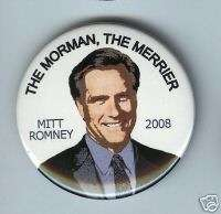 MORMAN the Merrier MITT ROMNEY pin PRESident 2008