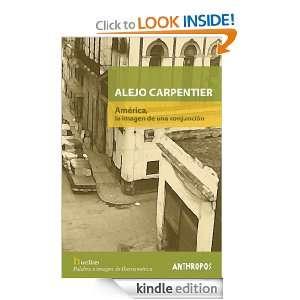 Alejo Carpentier. América, la imagen de una conjunción. (Spanish