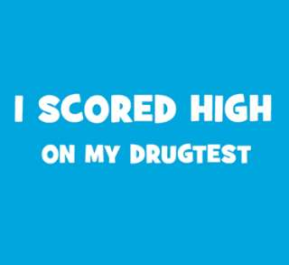 SCORED HIGH ON DRUG TEST funny t shirt Large weed stoner marijuana L