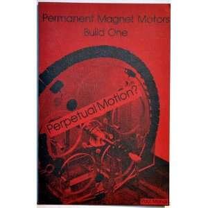 Permanent Magnet Motors, Build One Paul Monus Books