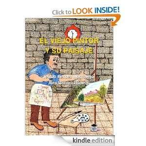Amor El Viejo Pintor y su Amada (Spanish Edition) Alex Méndez