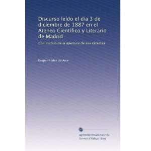 Madrid Con motivo de la apertura de sus cátedras (Spanish Edition