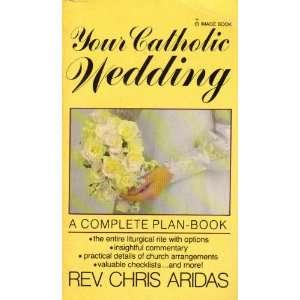 Your Catholic Wedding (9780385177313): Chris Aridas: Books