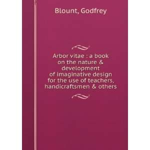 Arbor vitae  a book on the nature & development of imaginative design