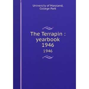 Terrapin  yearbook. 1946 College Park University of Maryland Books