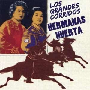 Los Grandes Corridos Hermanas Huerta Music