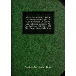 Viajes Del Infante D. Pedro De Portugal En El Siglo Xv