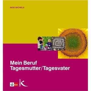 Beruf Tagesmutter / Tagesvater (9783780052476): Inge Michels: Books