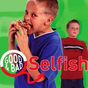 Selfish (Good & Bad) (9781842344248) Janine Amos Books