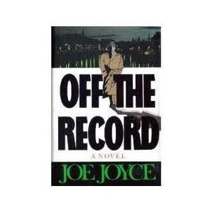 Off the Record (9780393028294): Joe Joyce: Books