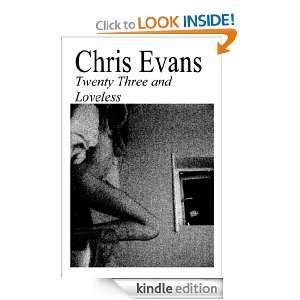 Twenty Three and Loveless CHRIS Evans  Kindle Store