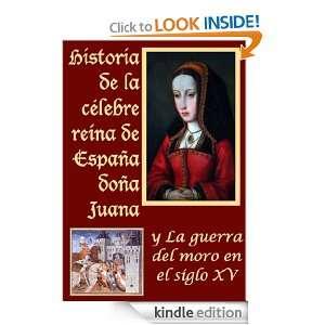 Historia de la celebre reina de España doña Juana llamada