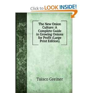 The New Onion Culture: A Complete Guide in Growing Onions