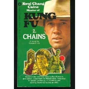 Chains [Kung Fu #2] (9780446764650) Howard Lee Books
