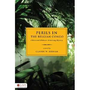 Perils in the Belgian Congo (Reverend Alabaster Armstrong