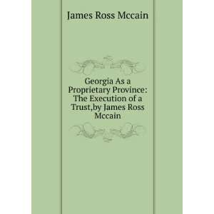 Execution of a Trust,by James Ross Mccain James Ross Mccain Books