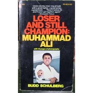 Loser and still champion Muhammad Ali Budd Schulberg Books