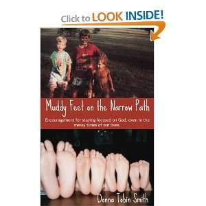 Muddy Feet on the Narrow Path (9781606042342): Donna Tobin