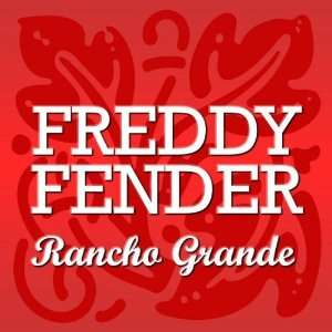Rancho Grande: Freddy Fender: Music