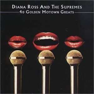 40 Golden Motown Greats: Diana Ross & Supremes: Music