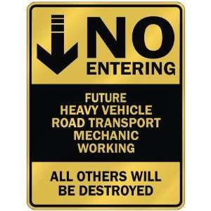 NO ENTERING FUTURE HEAVY VEHICLE ROAD TRANSPORT MECHANIC