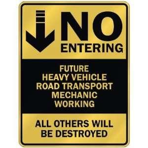 NO ENTERING FUTURE HEAVY VEHICLE ROAD TRANSPORT MECHANIC