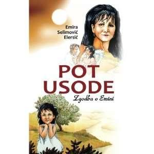 Pot usode: Zgodba o Emini (Volume 1) (Slovene Edition