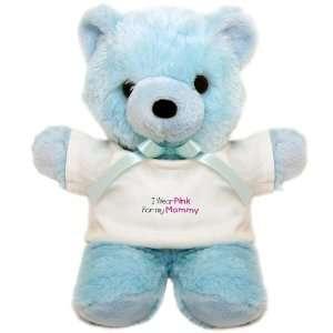 Teddy Bear Blue Cancer I Wear Pink Ribbon For My Mommy