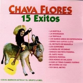 Exitos De Chava Flores by Chava Flores Con Mariachi Azteca Y Grupo La