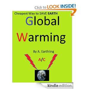 Cheapest Way to SAVE EARTH Global Warning: Alex Seigel: