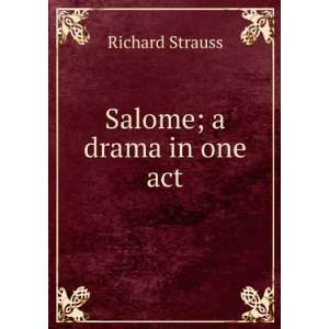 Salome; a drama in one act Richard Strauss Books