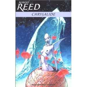 Chrysalide (9782847270051) Robert Reed Books