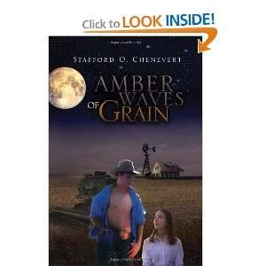 Amber Waves of Grain (9781441589569): Stafford O Chenevert: Books