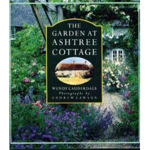 The Garden at Ashtree Cottage (9780297832096) Wendy Lauderdale Books