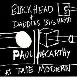 blockhead & daddies bighead   paul mccarthy at tate modern